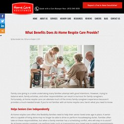 What Benefits Does At-Home Respite Care Provide?