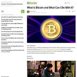 What Is Bitcoin and What Can I Do With It?
