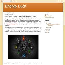 What is Black Magic? How to Remove Black Magic?