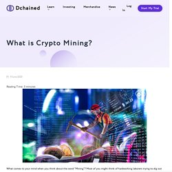 What is Crypto Mining? - Dchained