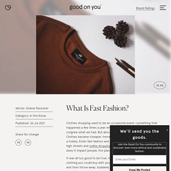 What Is Fast Fashion? - Good On You