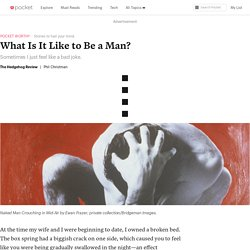 What Is It Like to Be a Man?