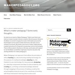 What is maker pedagogy?