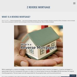 What Is a Reverse Mortgage? – Z Reverse Mortgage