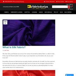 What Is Silk Fabric? – Fabric Duniya