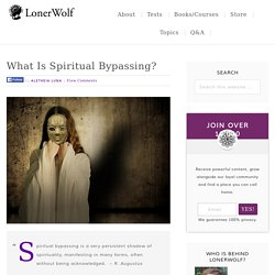 What Is Spiritual Bypassing?