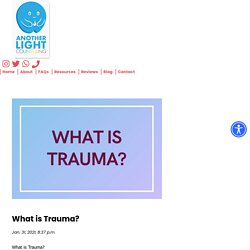 What is Trauma? - Another Light