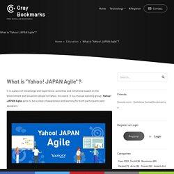 "What is ""Yahoo! JAPAN Agile"" ?"