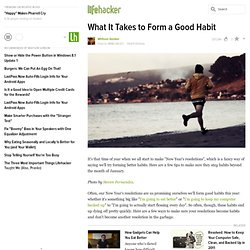 What It Takes To Form A Good Habit
