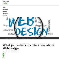 What journalists need to know about Web design