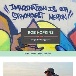 What keeps me going? – Rob Hopkins
