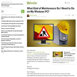 What Kind of Maintenance Do I Need to Do on My Windows PC?