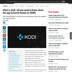 What is Kodi: All you need to know about the app formerly known as XBMC