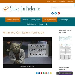 What You Can Learn from Yoda - Strive for Balance