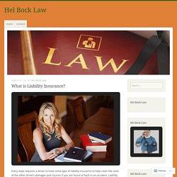 What is Liability Insurance? – Hel Bock Law