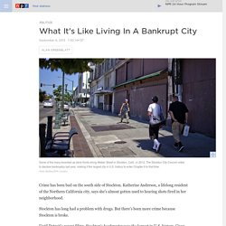 What It's Like Living In A Bankrupt City