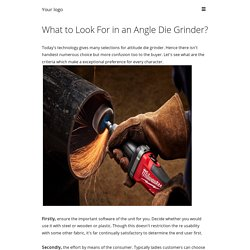 What to Look For in an Angle Die Grinder?