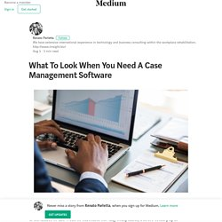 What To Look When You Need A Case Management Software