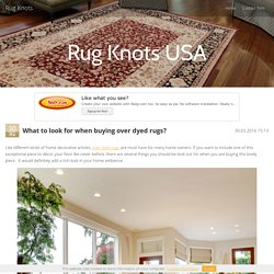 What to look for when buying over dyed rugs?
