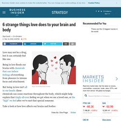 6 Bizarre Things Love Does To Your Brain And Body