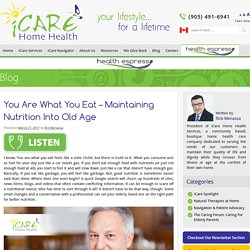 You Are What You Eat – Maintaining Nutrition into Old Age