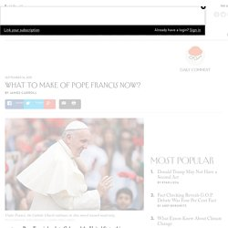 What to Make of Pope Francis Now? - The New Yorker