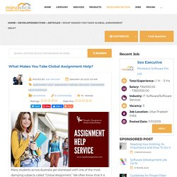 What Makes You Take Global Assignment Help?