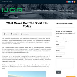 What Makes Golf the Sport It Is Today