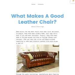 What Makes A Good Leather Chair?