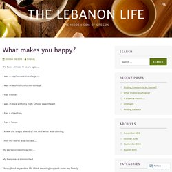What makes you happy? – The Lebanon Life