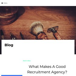 What Makes A Good Recruitment Agency?