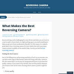 What Makes the Best Reversing Camera?