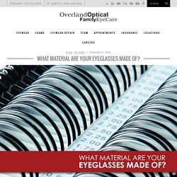 What Material are Your Eyeglasses Made of?