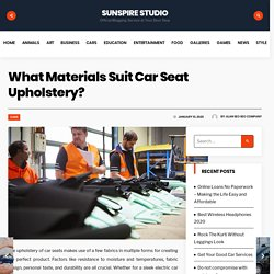 What Materials Suit Car Seat Upholstery?