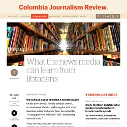 What the news media can learn from librarians
