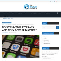 What is Media Literacy and Why Does it Matter?