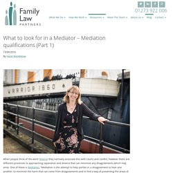 What to look for in a Mediator (Part 1) - Family Law Partners blog