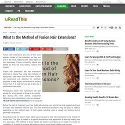 What Is the Method of Fusion Hair Extensions?