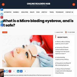 What is a Micro blading eyebrow, and is it safe?