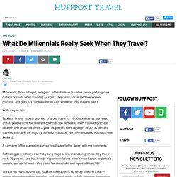 What Do Millennials Really Seek When They Travel?