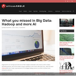 What you missed in Big Data: Hadoop and more AI