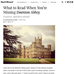 What to Read When You're Missing Downton Abbey