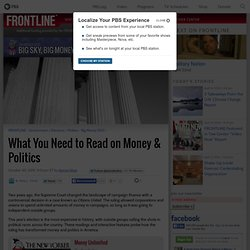What You Need to Read on Money & Politics