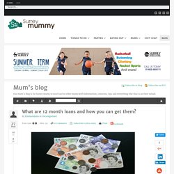 What are 12 month loans and how you can get them? - Surrey Mummy - Mum's blog