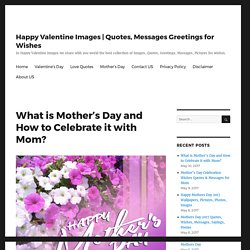 What is Mother's Day and How to Celebrate it with Mom?