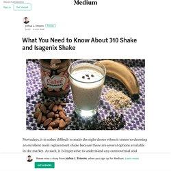 310 Shake Versus Isagenix Isalean Shake