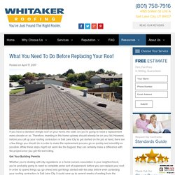 What You Need to Do Before Replacing Your Roof