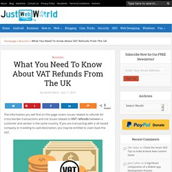 What You Need To Know About VAT Refunds From The UK