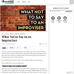 What Not to Say to an Improviser