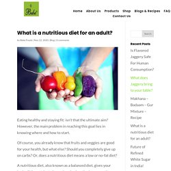 What is a nutritious diet for an adult?